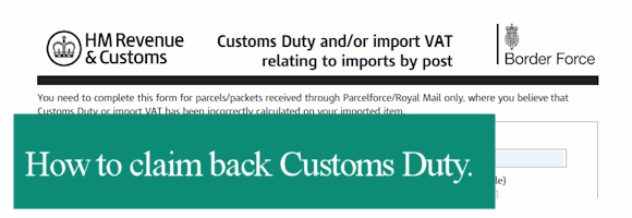 Paid UK Customs Duty & VAT and returned the goods? Here's what to do.